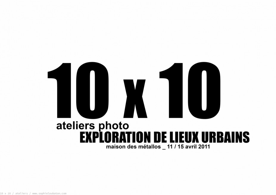 10 x 10 _ ateliers à la maison des métallos